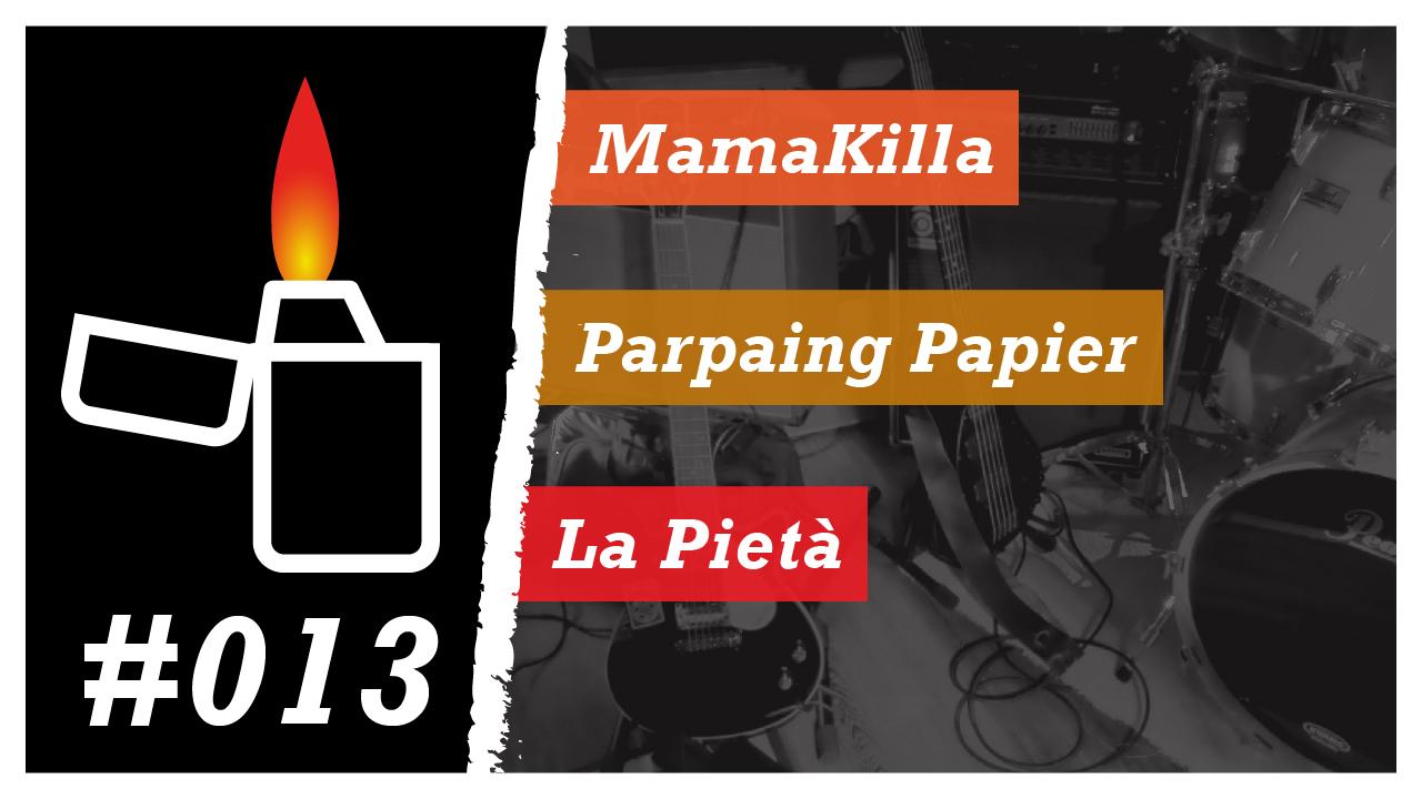 Émission Brikérock n°13 - MamaKilla, Parpaing Papier, La Pietà
